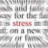 Stress: What's the Big Deal?